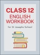 Class 12 English Workbook - St Josephs School
